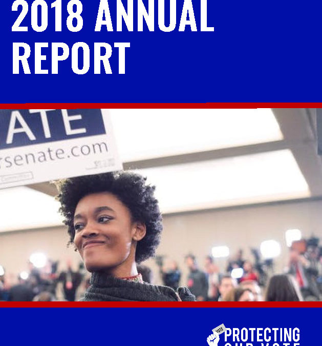 2018 Protecting Our Vote Annual Report